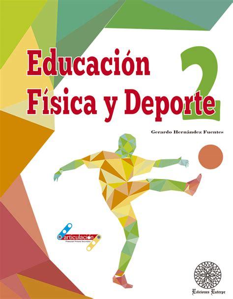 de educacion fisica secundaria educaci 243 n f 237 sica ediciones punto fijo