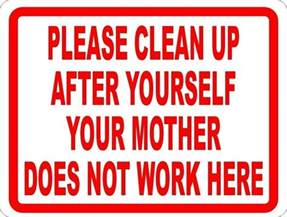 Bathroom Signs To Clean Up After Yourself Clean Up After Yourself Quotes Quotesgram
