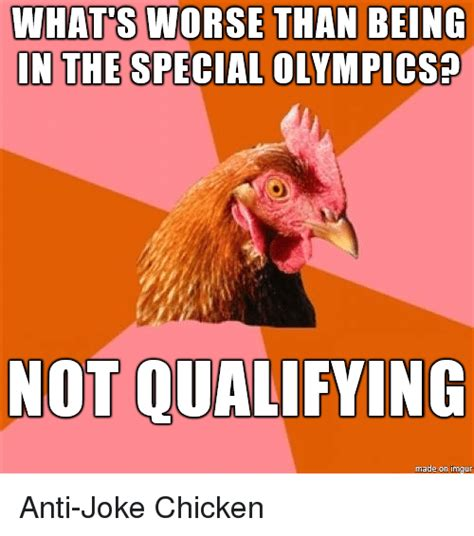 Whats Worse Than In by Whats Worse Than Being In The Special Olympicsa Not