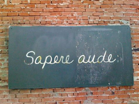 Sapere Aude sapere aude is a phrase meaning quot to be wise