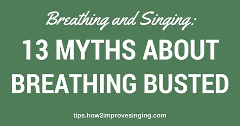 13 Myths Busted by Breathing And Singing 13 Myths About Breathing Busted
