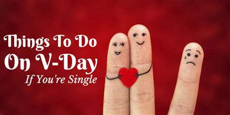 things to do on valentines day things to do on valentine s day if you are single