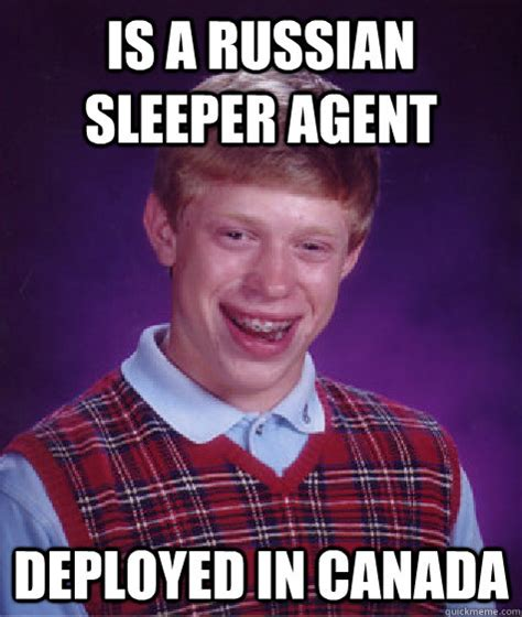 Russian Sleeper Agents by Is A Russian Sleeper Deployed In Canada Bad Luck