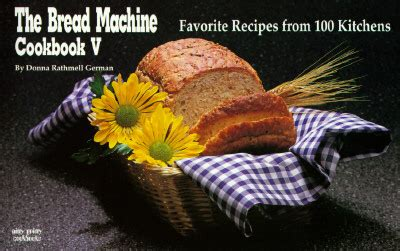 the dumpling cookbook 100 favourite recipes from a family kitchen books the bread machine cookbook v favorite recipes from 100