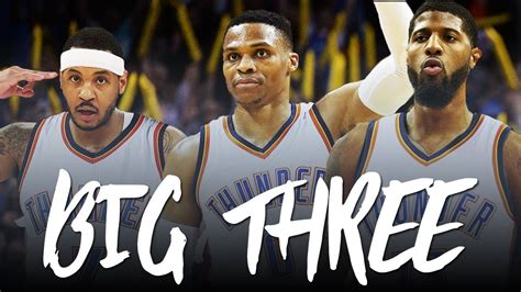 bug three 2018 a new big three russell westbrook carmelo anthony