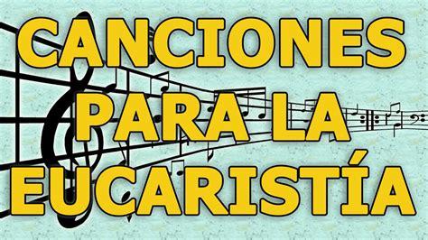 canciones para misa canciones para la eucarist 237 a alabanzas para la misa