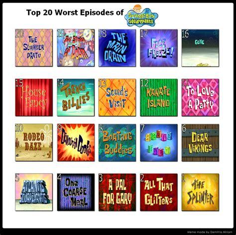 Top 20 Recent by Top 20 Worst Spongebob Episodes By Koopakid17 On Deviantart