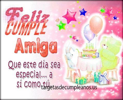 imagenes de cumpleaños para amigas especiales una de mis targetas de cumpleanos para amigas