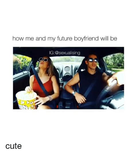 Cute Boyfriend And Girlfriend Memes - how me and my future boyfriend will be ig sexualising cute