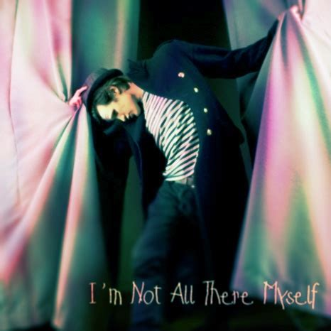 8tracks radio i m not all there myself 12 songs free and playlist