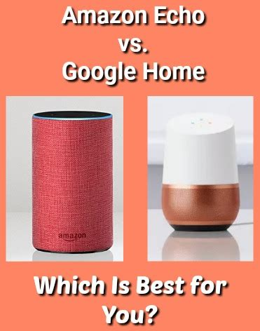 amazon echo vs google home which is the best smart speaker amazon echo vs google home which is best for you