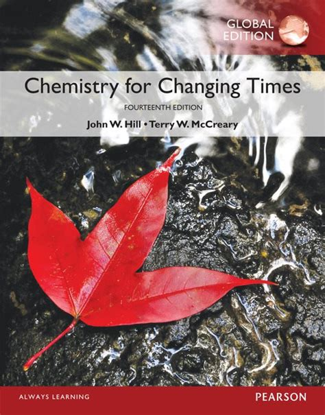 chemistry for changing times 14th edition chemistry for changing times global edition 14th hill