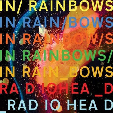 radiohead best album radiohead in rainbows 100 best albums of the 2000s