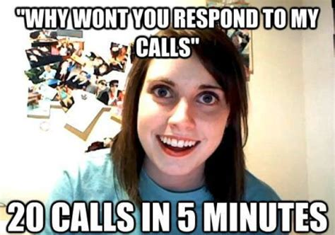 Overly Attached Gf Meme - the overly attached girlfriend meme every man s worst