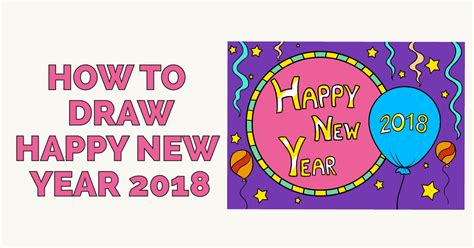 how to draw a new year how to draw happy new year 2018 really easy drawing tutorial