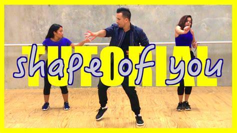 tutorial dance shape of you ed sheeran shape of you dance tutorial 3 3 youtube