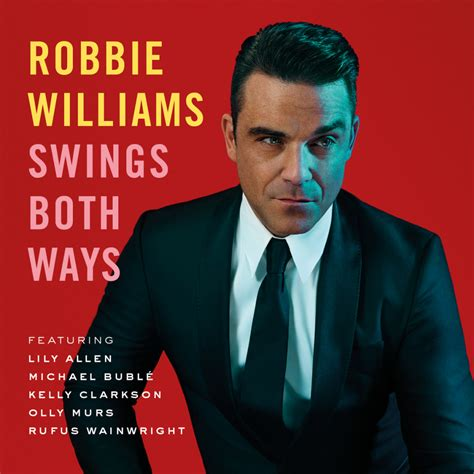 swing both ways robbie williams robbie williams new album quot swings both ways quot coming your