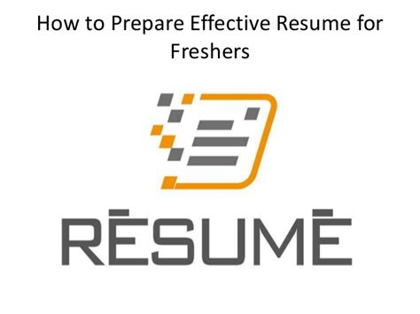 Prepare Resume Freshers by How To Prepare Effective Resume For Freshers