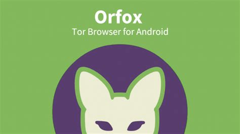 tor browser android orfox for android gives you complete security