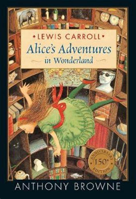 alices adventures in wonderland 0691170029 alice s adventures in wonderland lewis carroll 9781406361575