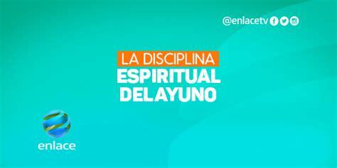 enlace predicas del 29 abril 2016 la disciplina espiritual del ayunoenlace enlace