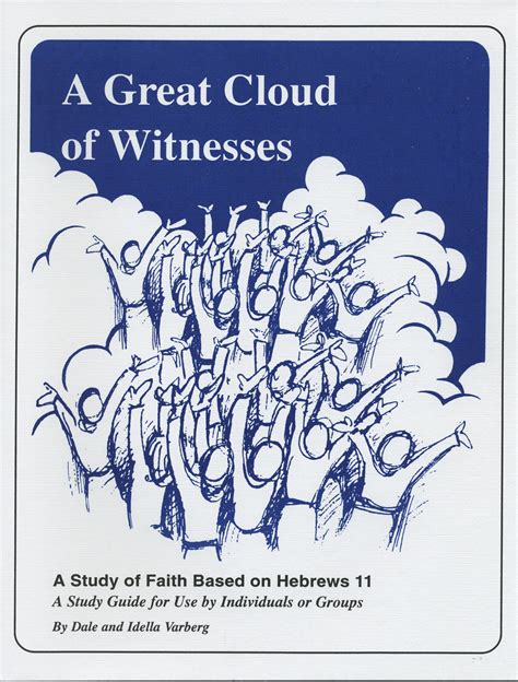 great cloud of witnesses speak god s generals books a great cloud of witnesses a study of faith based on