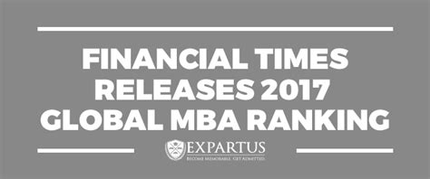 Financial Times Global Mba by Financial Times Releases 2017 Global Mba Ranking