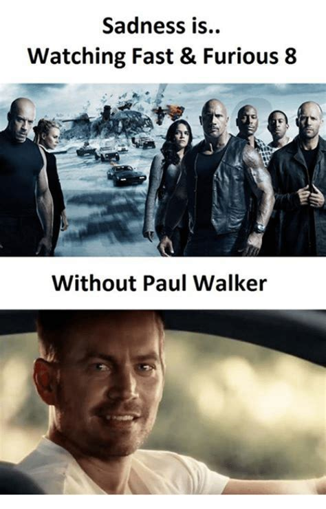 fast and furious 8 zonder paul walker 25 best memes about paul walker paul walker memes