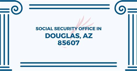 Locate Social Security Office Near Me by Social Security Office In Douglas Arizona 85607 Get