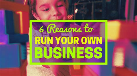 Run Your Own Corporation 6 reasons to run your own business click to get motivated