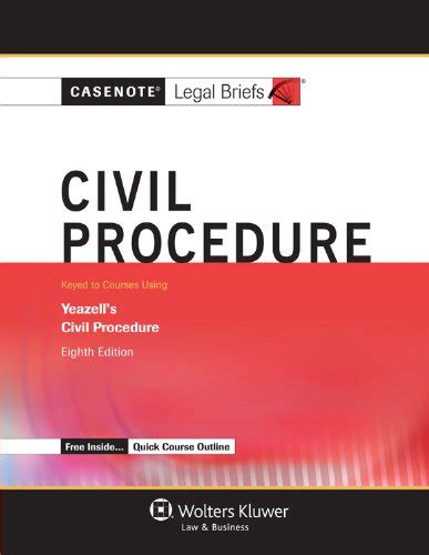 Civil Procedure 2 Outline Yeazell by Cheapest Copy Of Casenotes Briefs Civil Procedure Keyed To Yeazell Eighth Edition