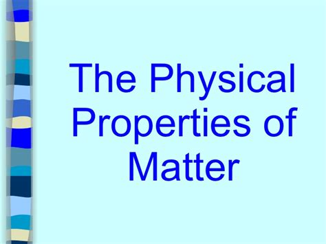 what are properties of matter physical properties of matter