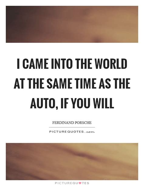 Porsche Quotes by Ferdinand Porsche Quotes Sayings 9 Quotations