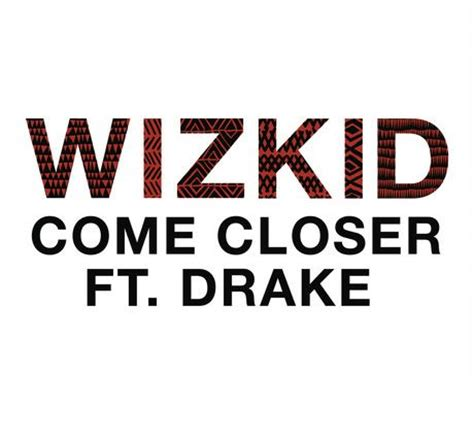 download mp3 come closer download mp3 wizkid ft drake come closer