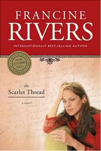 the scarlet book review the scarlet thread by francine rivers reviews discussion bookclubs lists