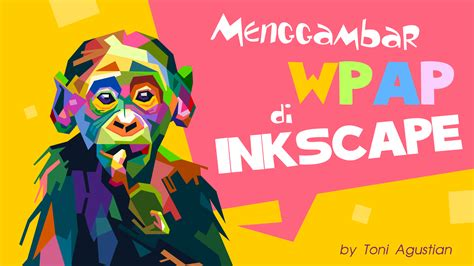 tutorial menggunakan inkscape tutorial wpap menggunakan inkscape wpap tutorial video