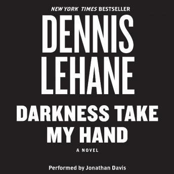 darkness take my hand 055381821x listen to darkness take my hand by dennis dlehane at audiobooks com
