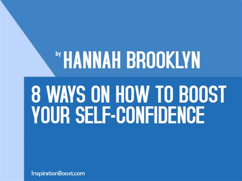 How To Improve Self Confidence Essay by 8 Ways On How To Boost Your Self Confidence Inspiration Boost
