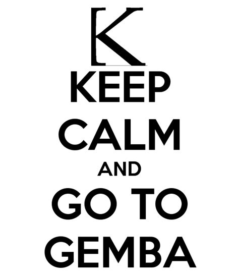 Ge Mba by Keep Calm And Go To Gemba Poster Kaizen Institute Keep
