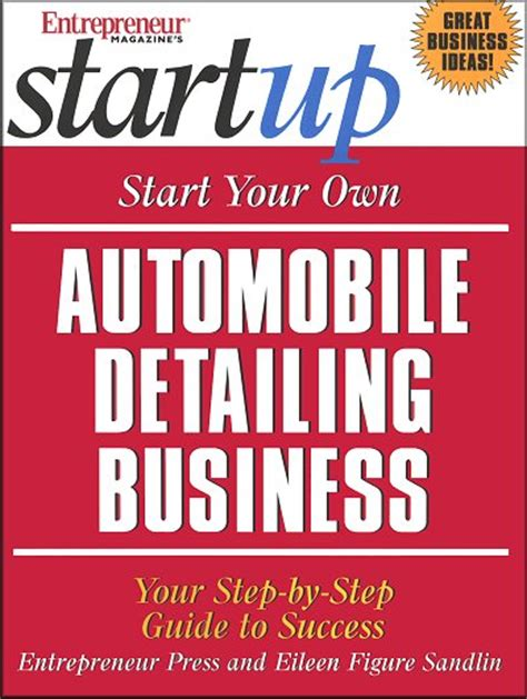 your own service step by step guide to an obedient service books start your own automobile detailing business step by step