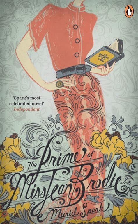 the prime of miss jean brodie a novel books the prime of miss jean brodie by muriel spark book snob