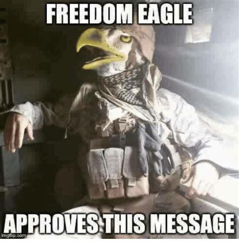 Freedom Eagle Meme - freedom eagle approves this message ghip co eagle meme