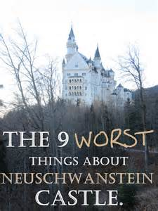 the 9 worst things about neuschwanstein castle my meena