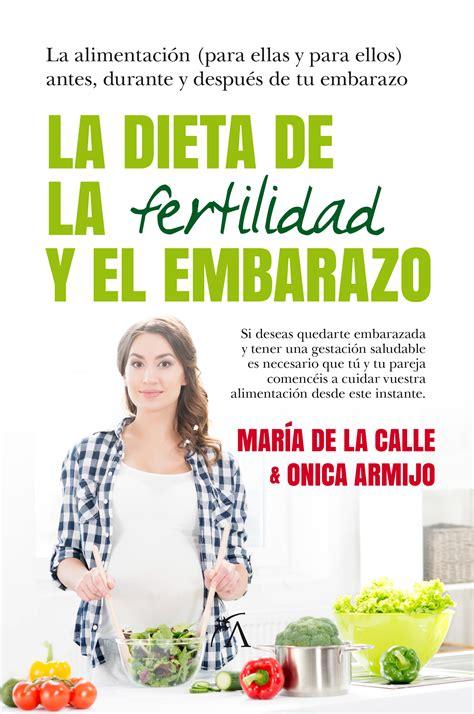 la dieta de la fertilidad  el embarazo arcopress