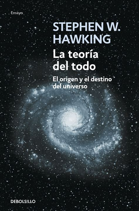 libro la teoria del todo stephen hawking una teor 237 a unificada del todo ciencia y educaci 243 n