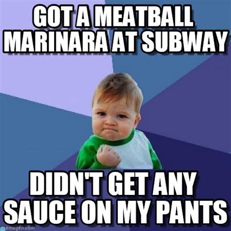 Subway Memes - got a meatball marinara at subway success kid meme on
