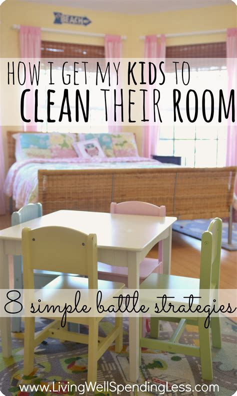 how to say clean my room in how i get my to clean their room one s battle to get to keep their room clean
