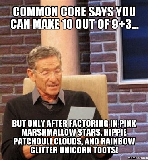 Common Core Memes - common core says you can make 10 out of 9 3 but only after factoring in pink marshmallow