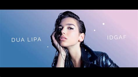 dua lipa words dua lipa idgaf official music video lanced