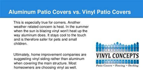Aluminum Patio Covers or Vinyl Patio Covers